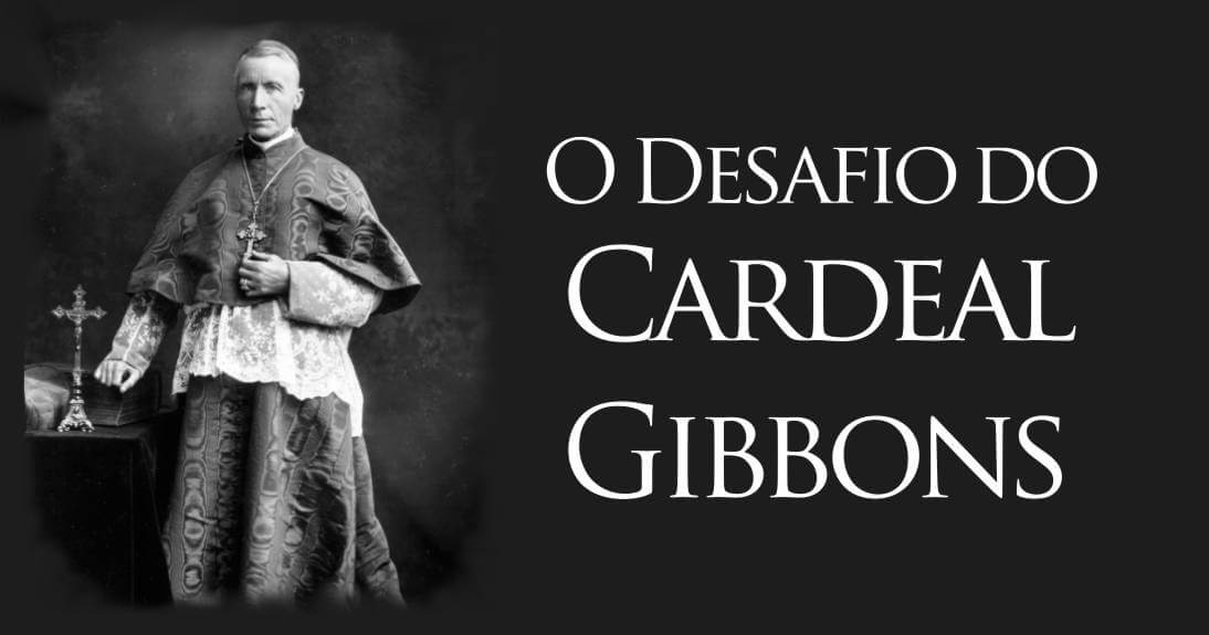 O Desafio do Cardeal Gibbons
